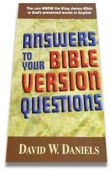 Answers To Your Bible Version Question by David W. Daniels