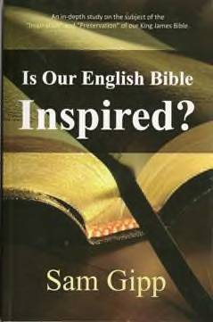 Is Our English Bible Inspired? Dr. Sam Gipp