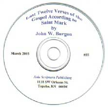 The Last Twelve Verses of Mark by Dean John Burgon (CD-ROM)