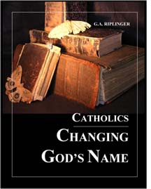 Catholics Changing God's Name by G.A. Riplinger CD-Rom